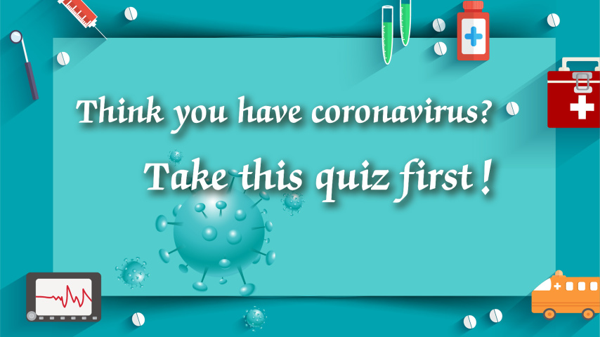 Think you have coronavirus? Take this quiz first!